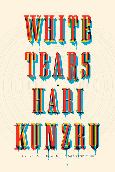 Kunzru, Hari White Tears Book Cover