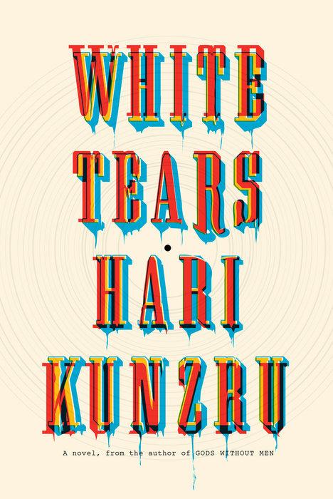 Kunzru, Hari_White_Tears_book_cover