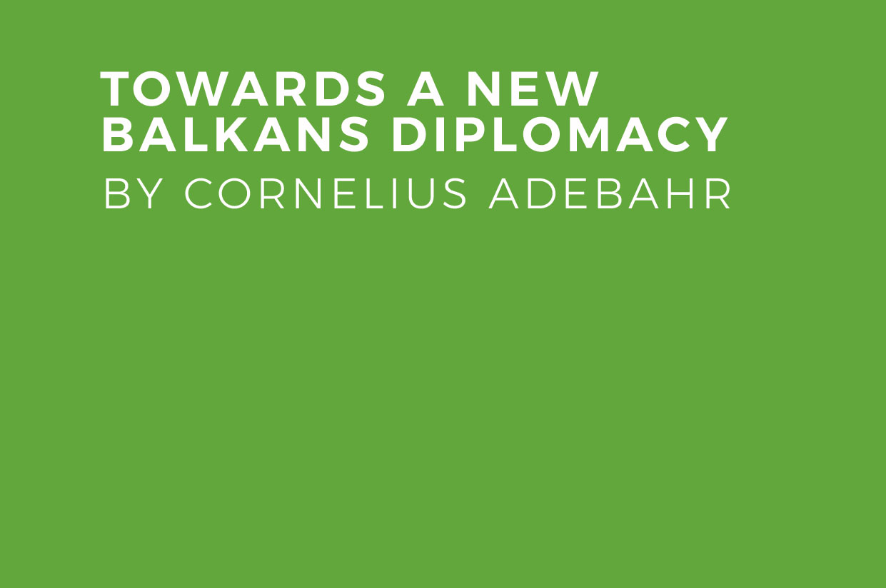 Towards A New Balkans Diplomacy