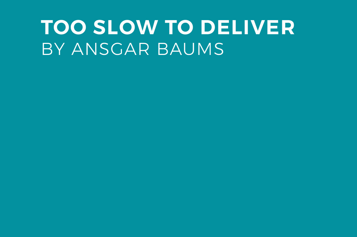 Too Slow To Deliver