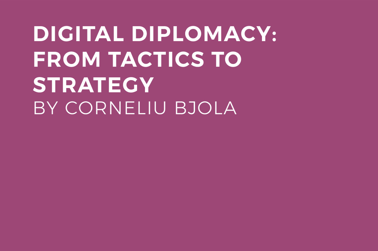 Digital Diplomacy: From Tactics To Strategy