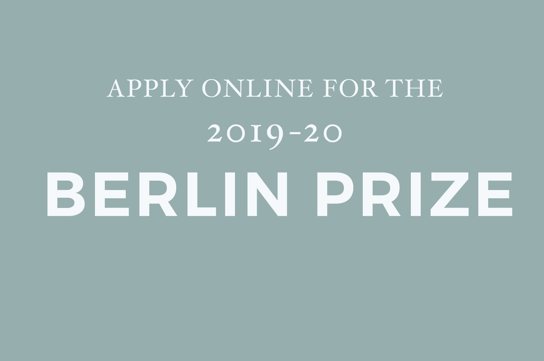Apply For The 2019-20 Berlin Prize