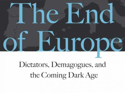 James Kirchick On The End Of Europe