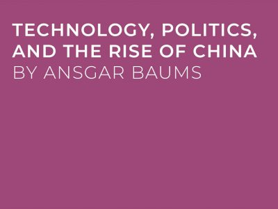 Technology, Politics, And The Rise Of China