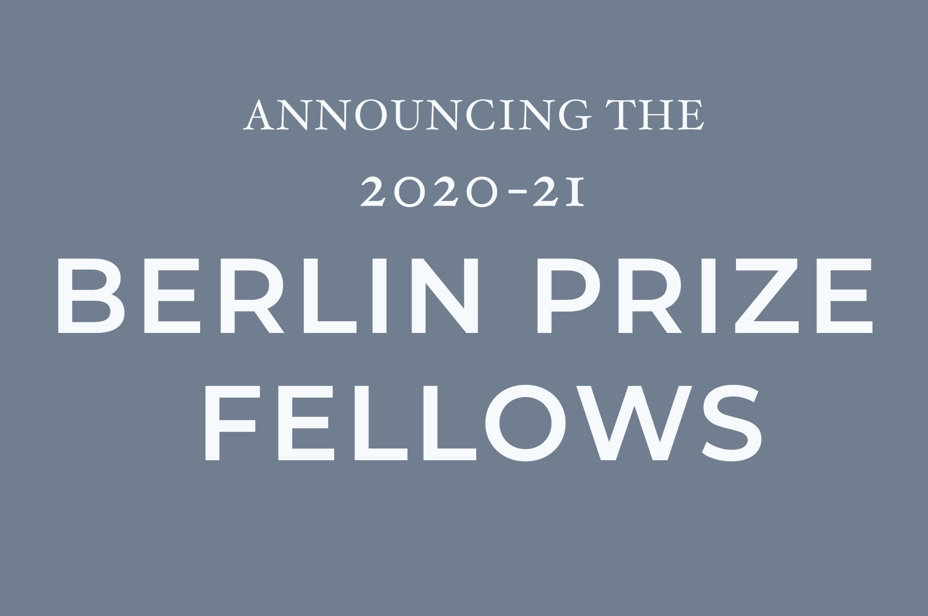 The 2020-21 Berlin Prize Fellows