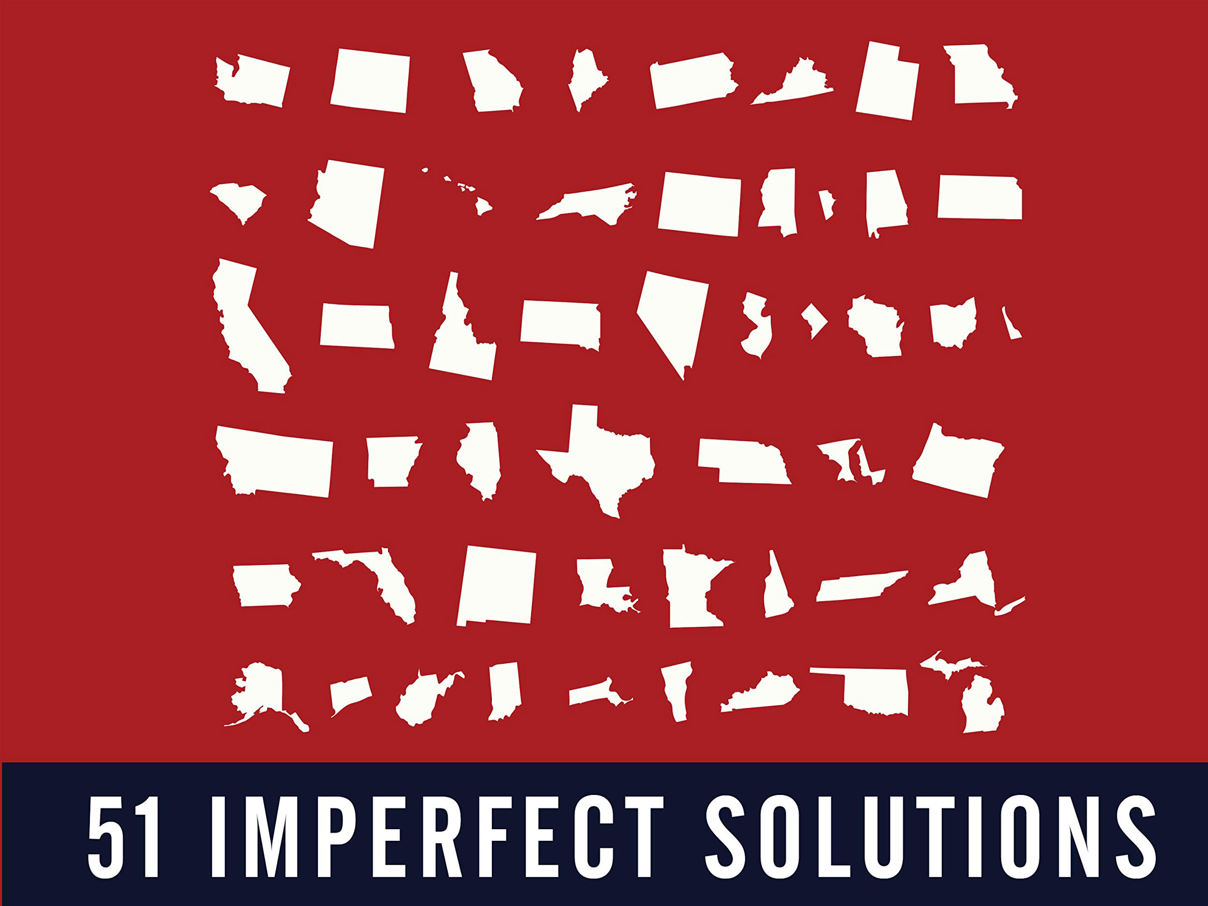 Fifty-One Imperfect Solutions: States and the Making of American Constitutional Law